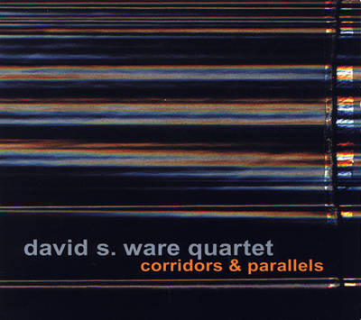 David S. Ware - Corridors and Parallels