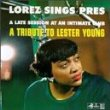Lorez Alexandria - Lorez Sings Pres: a Tribute to Lester Young